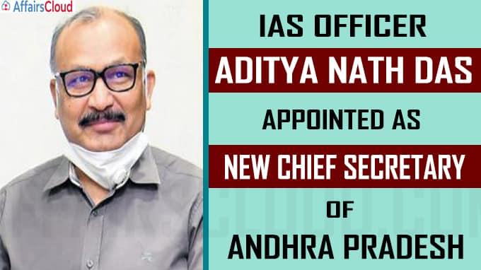 Aditya Nath Das appointed new AP Chief Secretary
