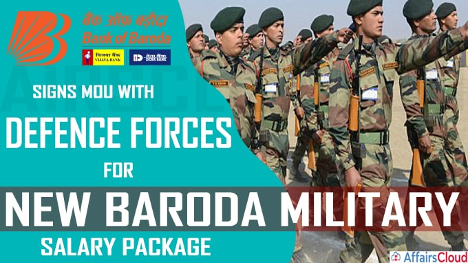Bank of Baroda signs MoU with defence forces for new Baroda Military Salary package