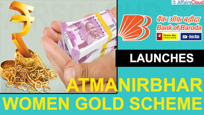 BoB launches Atmanirbhar Women Gold Scheme