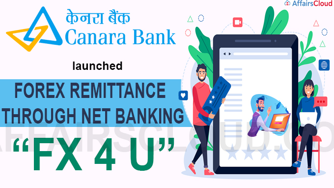 Canara Bank launches 'FX 4 U' for forex remittance through Internet Banking