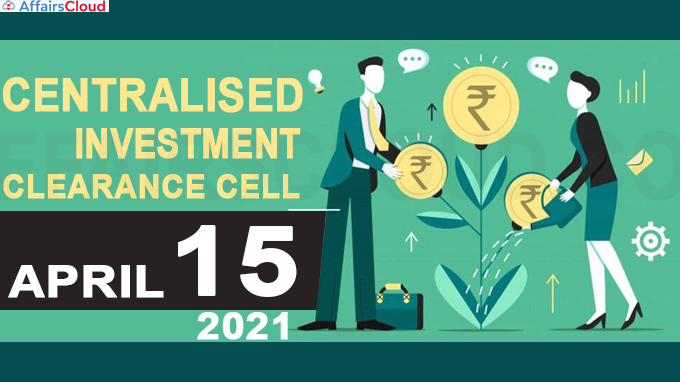 Centralised investment clearance cell by April 15 2021