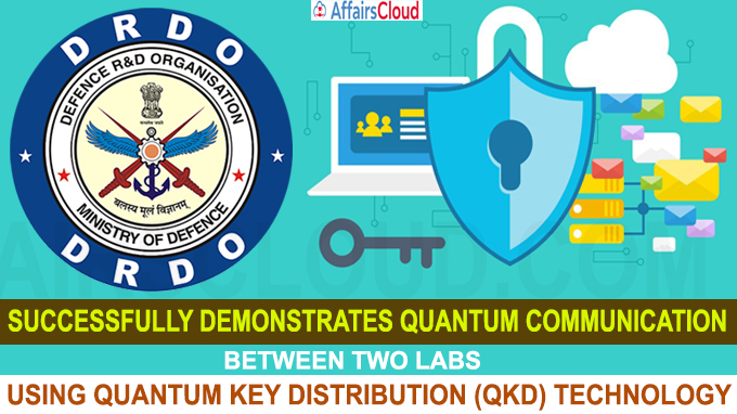 DRDO successfully demonstrates quantum communication between two labs