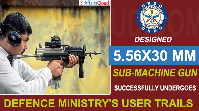 DRDOdesigned sub-machine gun successfully undergoes defence ministry