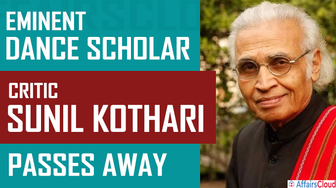 Eminent dance scholar and critic Sunil Kothari passes away at 87