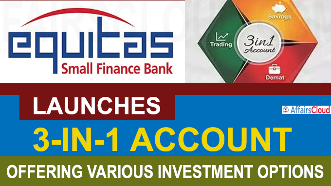 Equitas SFB launches 3-in-1 account offering various investment options