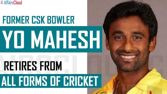 Former CSK bowler Yo Mahesh retires from all forms of cricket