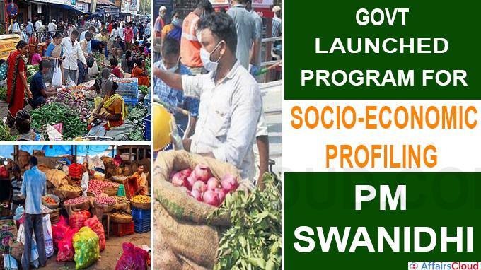 Govt launches program for socio-economic profiling of PM SWANidhi