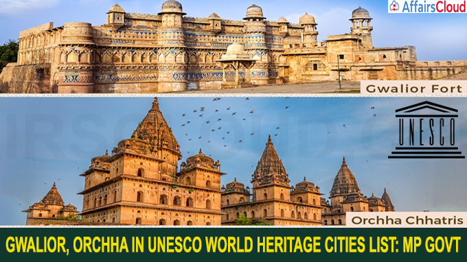 Gwalior Orchha in UNESCO world heritage cities list