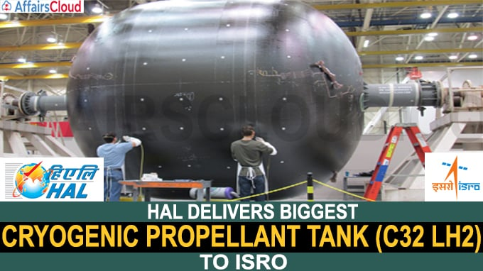 HAL delivers biggest cryogenic propellant tank to Isro