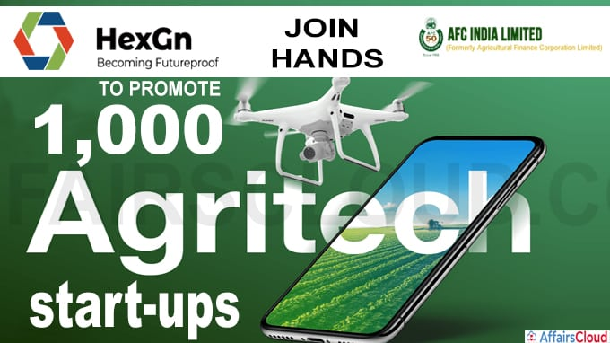 HexGn, AFC India join hands to promote 1,000 agri-tech start-ups