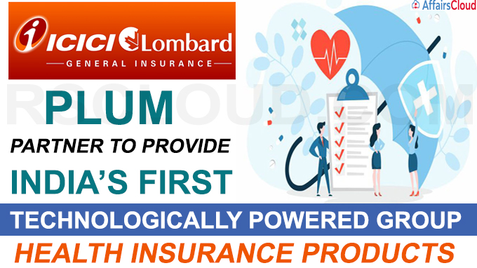 ICICI Lombard and PLUM partner to provide India's first technologically powered group health insurance products
