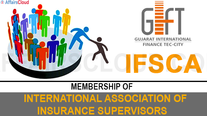 IFSCA gets membership of International Association of Insurance Supervisors