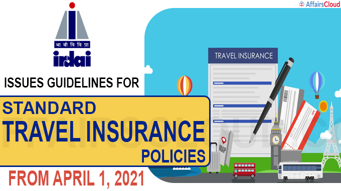 IRDA asks general & health insurers to launch ``standard travel product''