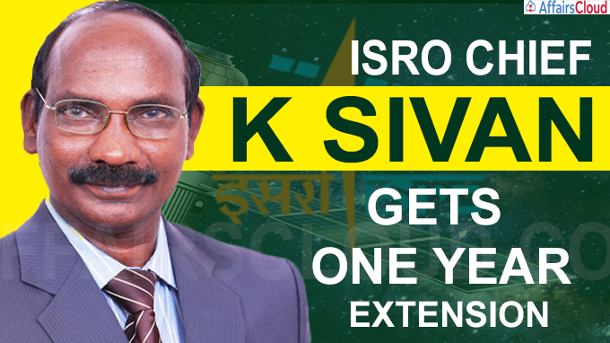ISRO Chief Sivan gets one-year extension