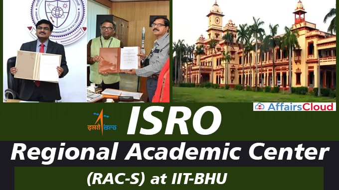 ISRO-to-set-up-Regional-Academic-Center-for-Space-(RAC-S)-at-IIT-BHU