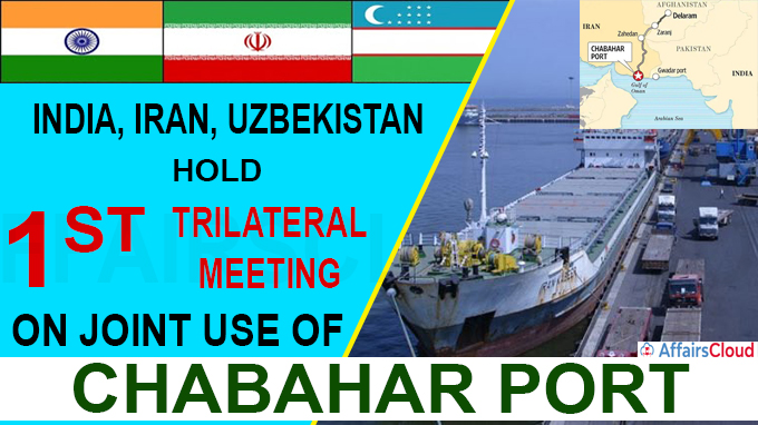 India, Iran, Uzbekistan hold first meeting on joint use of Chabahar port