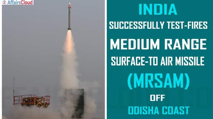 India successfully test-fires medium range surface-to air missile off Odisha coast