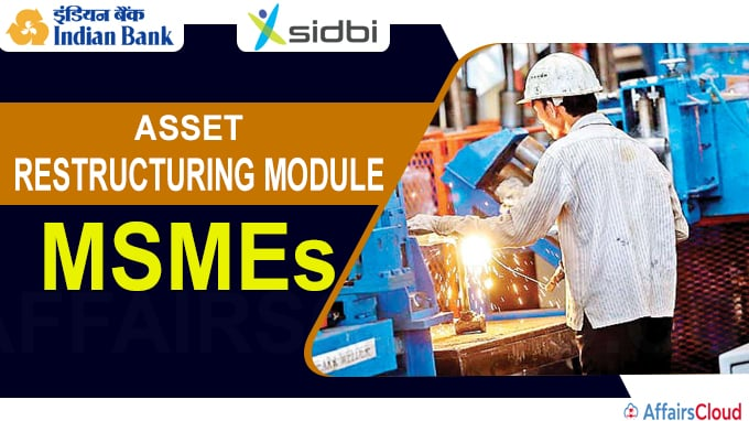 Indian Bank in pact with SIDBI for asset restructuring module for MSMEs