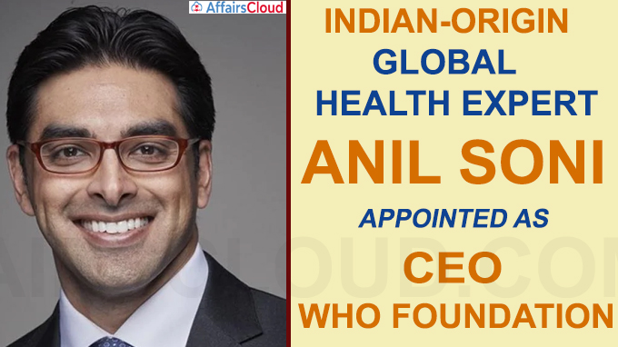 Indian-origin Anil Soni appointed as CEO for WHO Foundation