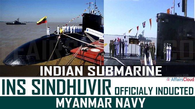 Indian submarine INS Sindhuvir officialy inducted into Myanmar Navy