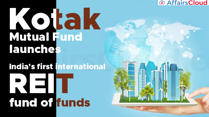 Kotak-Mutual-Fund-launches-India's-first-international-REIT-fund-of-funds