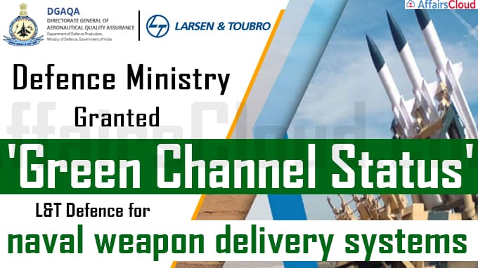 L&T Defence Gets 'Green Channel Status'