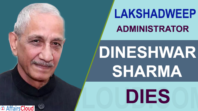 Lakshadweep Administrator Dineshwar Sharma passes away at 66
