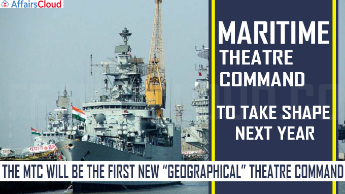 Maritime Theatre Command to take shape next year