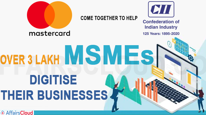 Mastercard, CII come together to help over 3 lakh MSMEs digitise their businesses