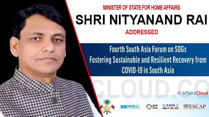 Minister of State for Home Affairs Shri Nityanand Rai addressed Fourth South Asia Forum on SDGs