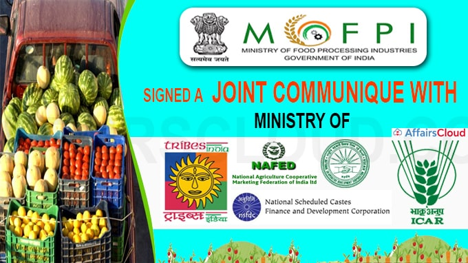 Ministry of Food Processing Industries signeda Joint Communique with Ministry of Tribal Affair