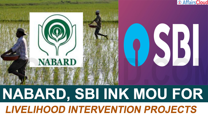 Nabard SBI ink MoU for livelihood intervention projects