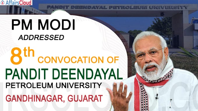 PM at 8th Convocation of Pandit Deendayal Petroleum University