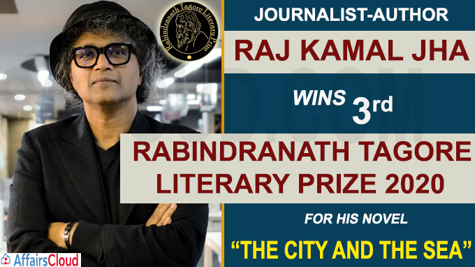 Raj Kamal Jha wins Rabindranath Tagore Literary Prize 2020 for The City and the Sea
