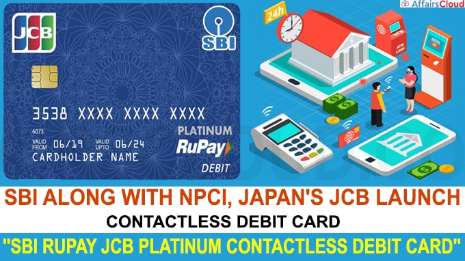 SBI along with NPCI Japan JCB launch contactless debit card