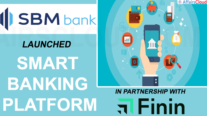 SBM Bank launched SmartBanking platform in partnership with Finin