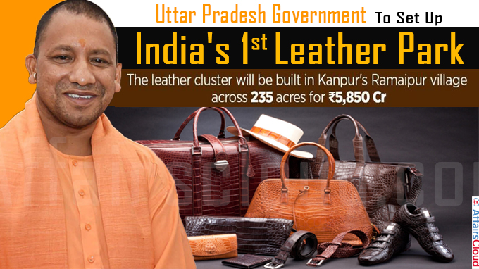 UP Govt To Set Up India's First Leather Park In Kanpur