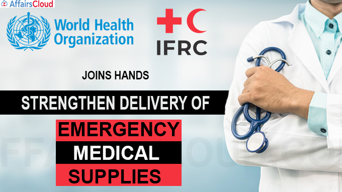 WHO joins hands with IFRC to strengthen delivery of emergency medical supplies