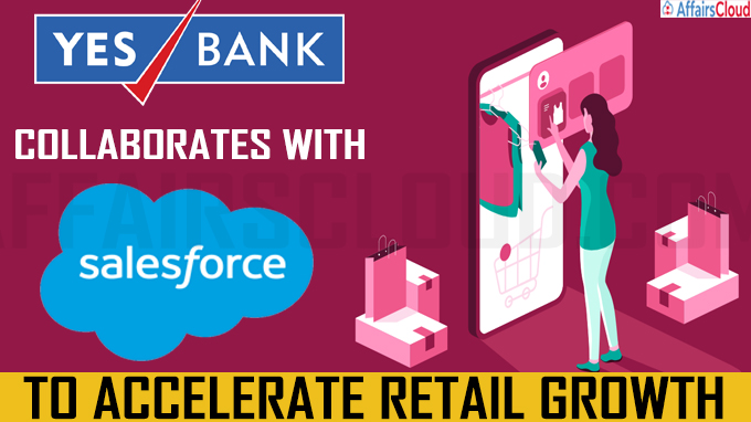 Yes Bank collaborates with Salesforce to accelerate retail growth