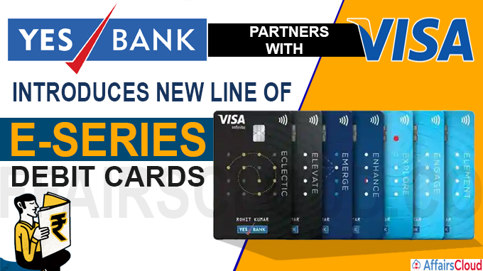 Yes Bank partners VISA, introduces new line of E-series debit cards