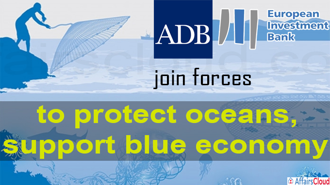 ADB, EIB join forces to protect oceans, support blue economy