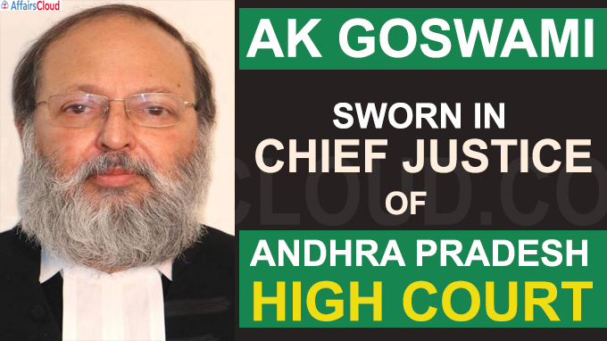 AK Goswami sworn in Chief Justice of AP