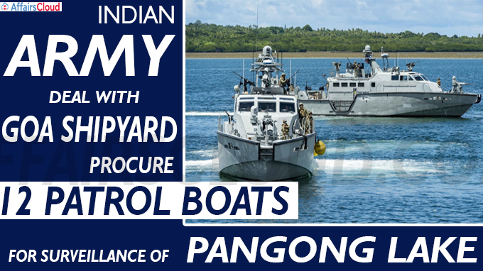 Army inks deal to procure 12 patrol boats for surveillance of Pangong lake