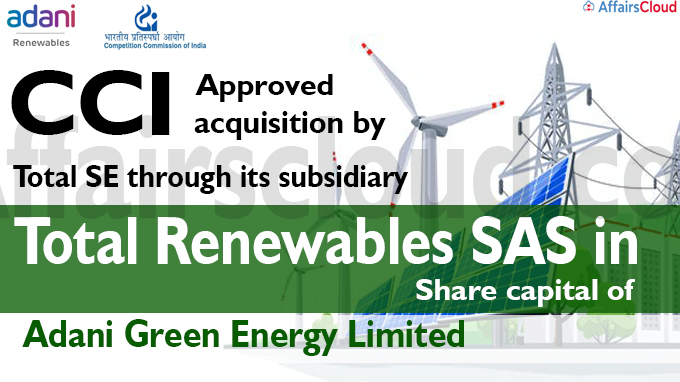 CCI approves acquisition by Total SE through its subsidiary Total Renewables