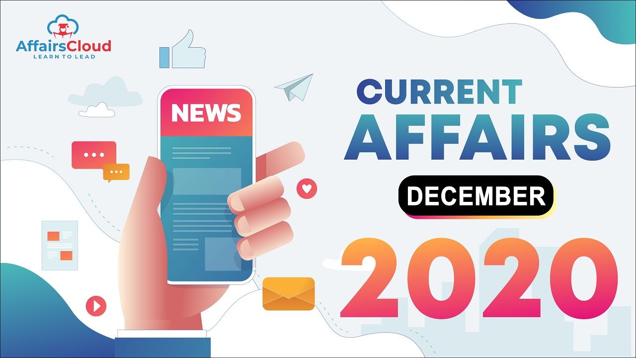 Current Affairs December 2020