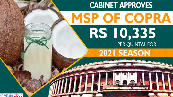 Cabinet approves MSP of copra at Rs 10,335 per quintal for 2021 season