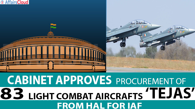 Cabinet approves Procurement of 83 Light Combat Aircrafts