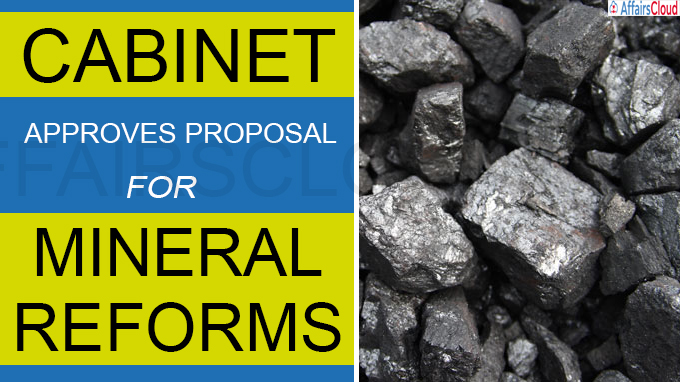 Cabinet approves proposal for mineral reforms