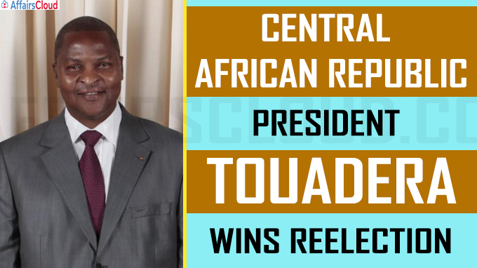 Central African Republic president Touadera wins reelection