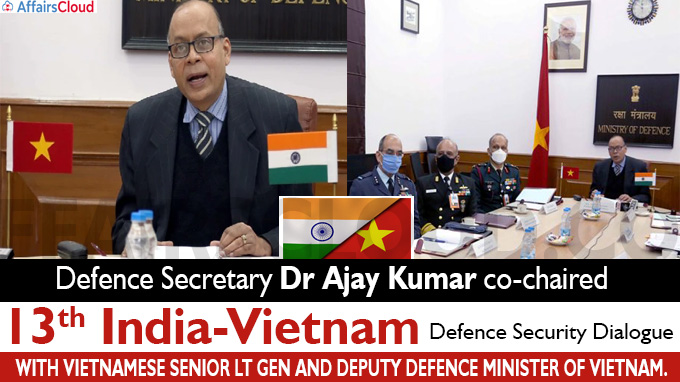 Defence Secretary Dr Ajay Kumar co-chaired 13th India-Vietnam Defence Security Dialogue